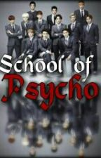 School of Psycho (COMPLETED)  by liletcutie