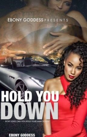 Hold You Down by EbonyGoddess
