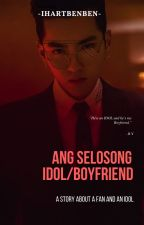 Ang Selosong Idol/Boyfriend [2nd-Shot] by ihartbenben