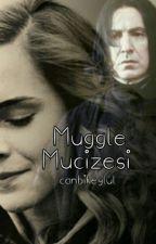 Muggle Mucizesi | Snamione by canbikeylul