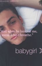 babygirl☽ • A Grayson Dolan Fanfiction by localdolan