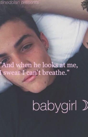 babygirl☽ • A Grayson Dolan Fanfiction