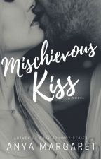 Mischievous Kiss (Self-Published) (Filipino version) by AnnMargaretNovels