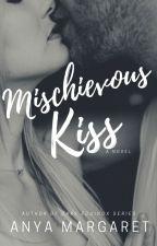 Mischievous Kiss (Self-Published) (Filipino version) by AnyaMargaretNovels