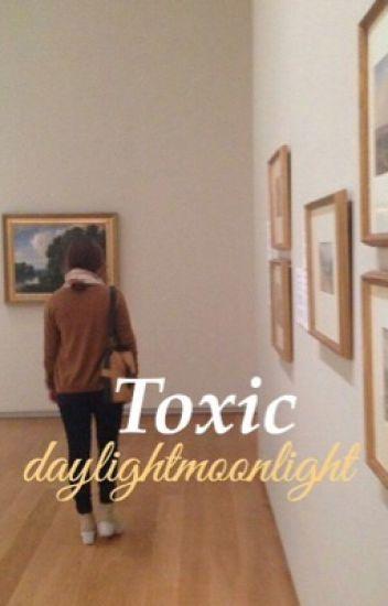 toxic 》j.g. [short story]