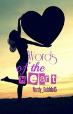 Words Of the Heart #wattys2015 by nerdy_bubble15