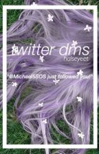 twitter dms//michael clifford (discontinued) by halseyeet