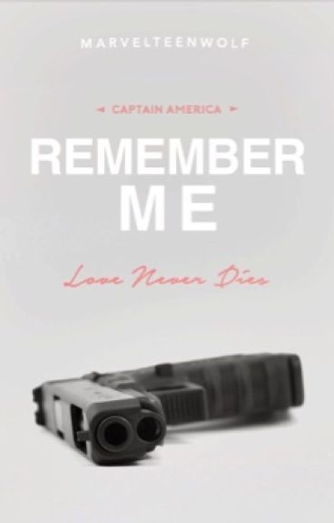 Remember Me ▷ Captain America Love Story