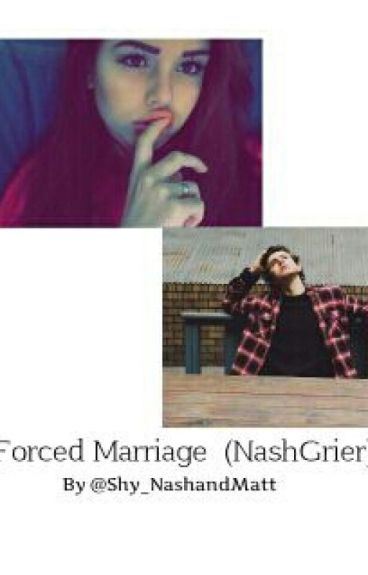Forced Marriage(Nash Grier)