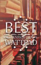 BEST FANFICS ON WATTPAD by daisy-crazy