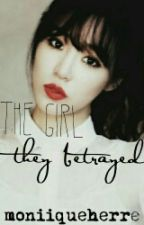 The Girl They Betrayed by elybaebae