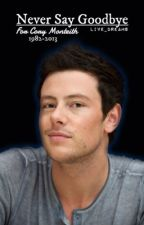 Never Say Goodbye || Cory Monteith Tribute by nxthvng