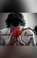 Broken Rose (Harry Styles) FINISHED/EDITED!!  by iloveu1dand5sos