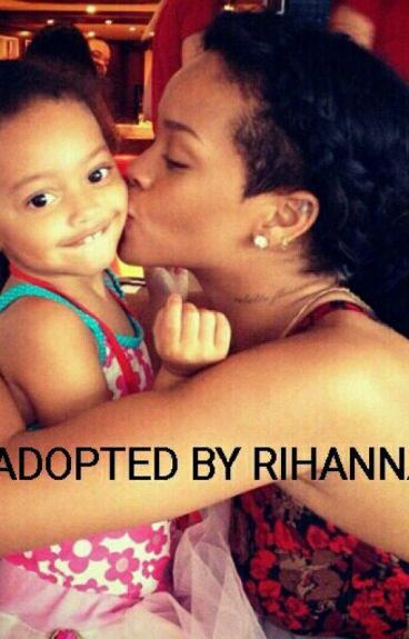 Adopted by rihanna