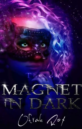 MAGNET IN DARK©  ENGLISH VERSION by majosr