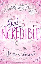 Girl Incredible by PattiLarsen