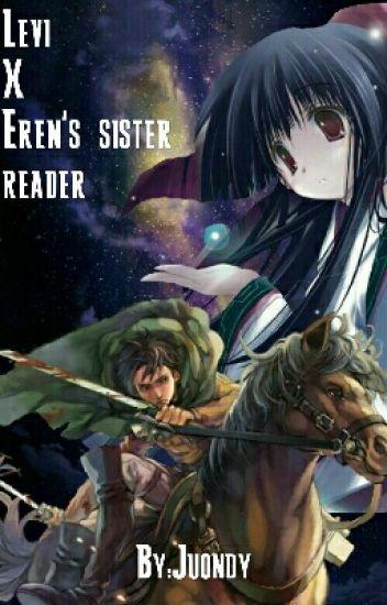 Levi x Reader ( Eren's younger sister)
