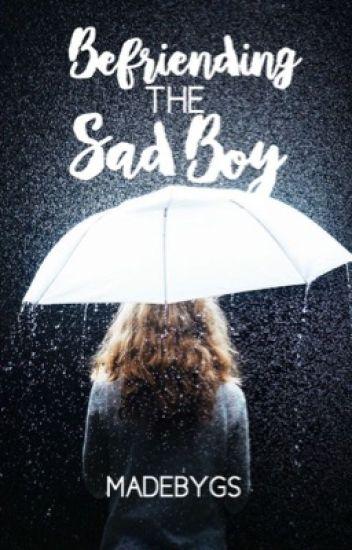 Befriending the Sad Boy