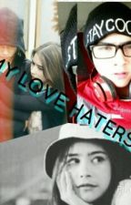 MY LOVE IS HATERS by NillaArfiana11