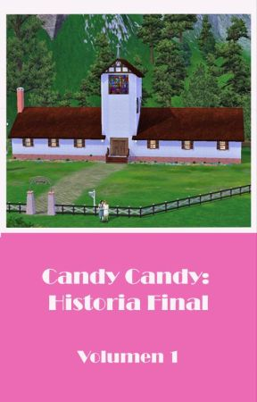 Candy Candy Historia Final. Volumen 1 by Mizukifans