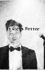 It Gets Better by archerygirl236