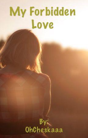 My Forbidden Love by Luludearwifey