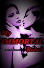 My Immortal Rebel by HikarinNoYume
