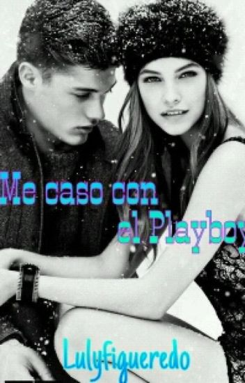 ¡Me caso con el Playboy!