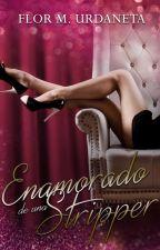 Enamorado de una stripper (pausada) by FlorUrdaneta