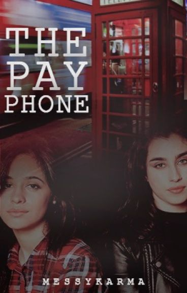 The Payphone (Camren)