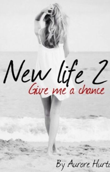New Life 2 : Give me a chance
