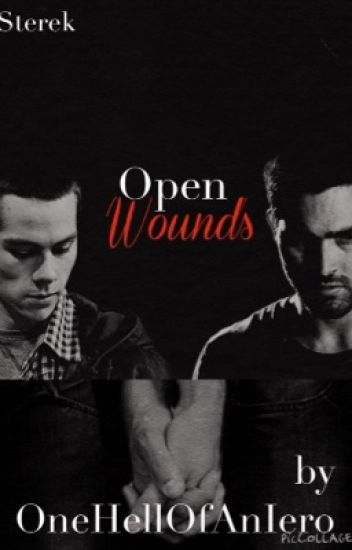 Open Wounds (Sterek)