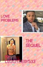 Love Problems ( the sequel) by diggydesy533