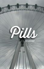 pills ✧ tronnor by -tronnor