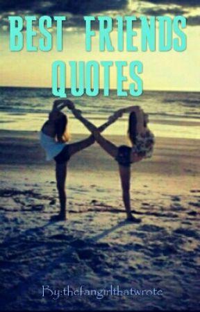 Best friends quotes - quote #11 - Wattpad