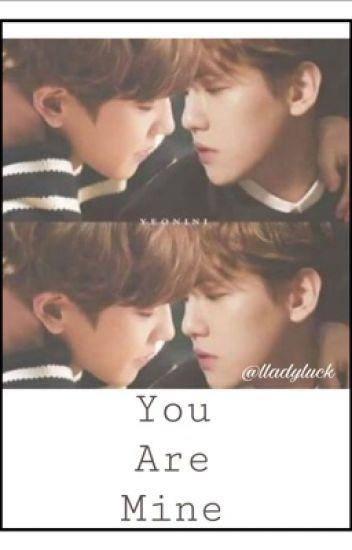You Are Mine [EXO, ChanBaek]