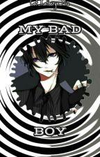 My Bad Boy (Yaoi) by Cat_Katheryn_Miu