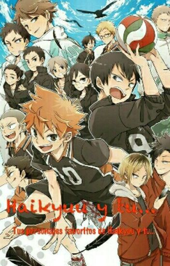 Haikyuu y tu. (One shots)