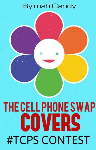 #TCPSContest - The Cell Phone Swap Cover Contest by mahiCandy