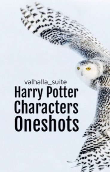 Harry Potter Characters X Reader Oneshots