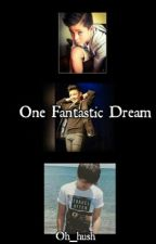 One Fantastic Dream. (Darren,Jk,Kyle Fanfic) by Oh_hush
