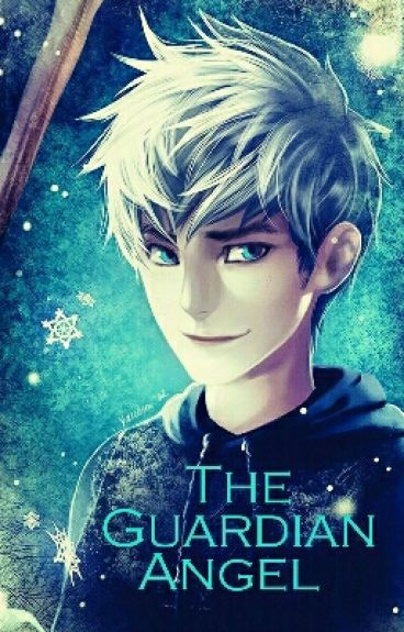 Y/N The Guardian Angel (Jack Frost x Reader)