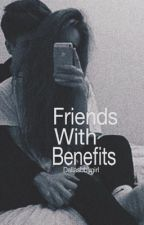 Friends with benefits by dallasbbygirl