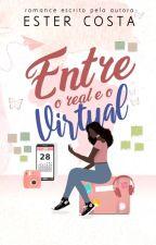 Entre o Real e o Virtual [Em Revisão] by Tetecosta