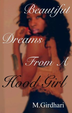 Beautiful Dreams From A Hood Girl by TrillGawdd_