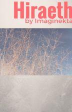 Hiraeth [WILL UPDATE SOON! :)] by Imaginekta