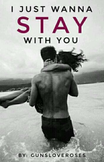 I Just Wanna Stay With You