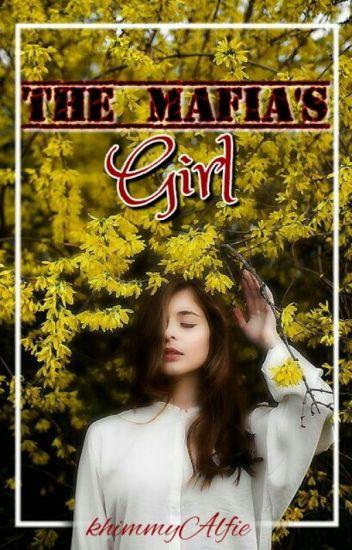 The Mafia's girl (Going Through Major Editing)