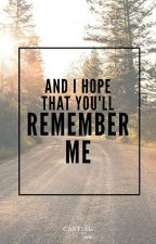 And I Hope That You'll Remember Me (SPN Fanfic) by _casti3l_