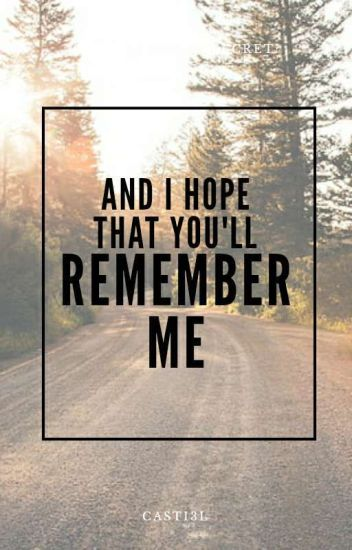 And I Hope That You'll Remember Me (SPN Fanfic)